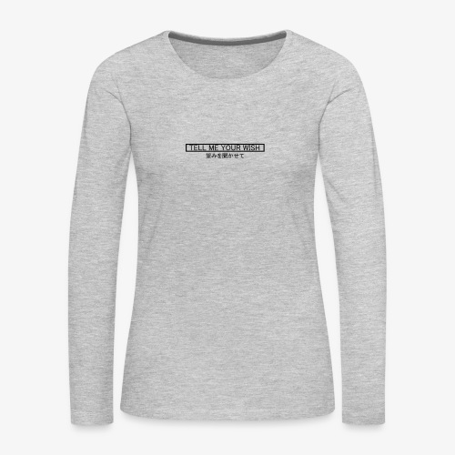 Tell me your wish - Women's Premium Long Sleeve T-Shirt