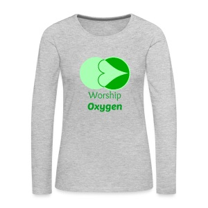 Worship Oxygen - Women's Premium Long Sleeve T-Shirt