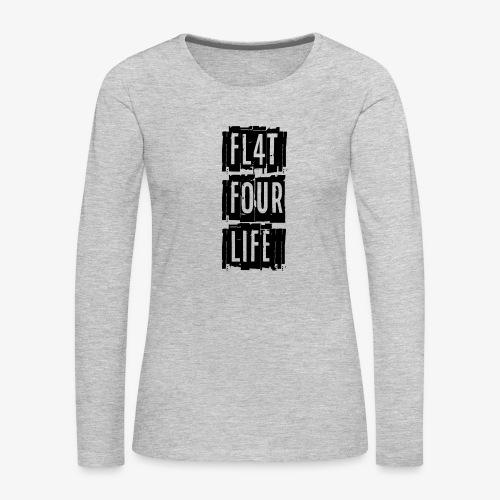 FL4T FOUR LIFE - Women's Premium Long Sleeve T-Shirt