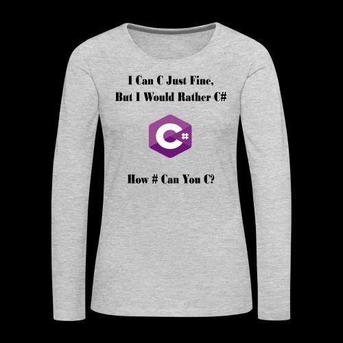 C Sharp Funny Saying - Women's Premium Long Sleeve T-Shirt