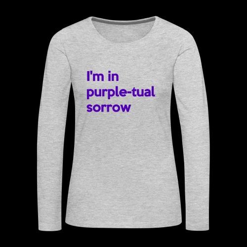 Purple-tual sorrow - Women's Premium Long Sleeve T-Shirt
