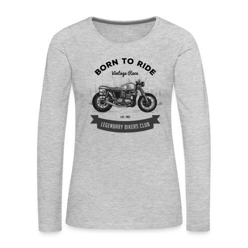 Born to ride Vintage Race T-shirt - Women's Premium Slim Fit Long Sleeve T-Shirt