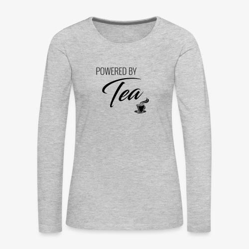 Powered by Tea - Women's Premium Long Sleeve T-Shirt