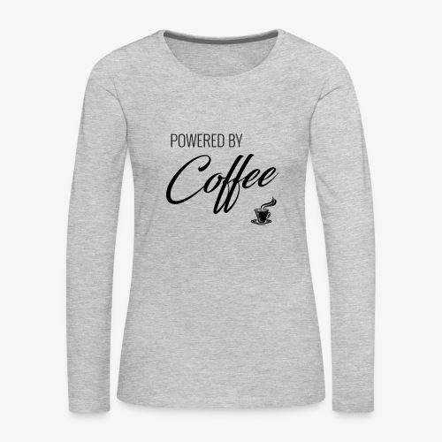 Powered by Coffee - Women's Premium Slim Fit Long Sleeve T-Shirt