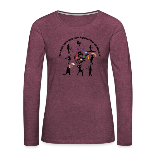 You Know You're Addicted to Hooping & Flow Arts - Women's Premium Slim Fit Long Sleeve T-Shirt