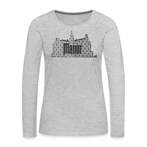 Mind Your Manors - Women's Premium Long Sleeve T-Shirt