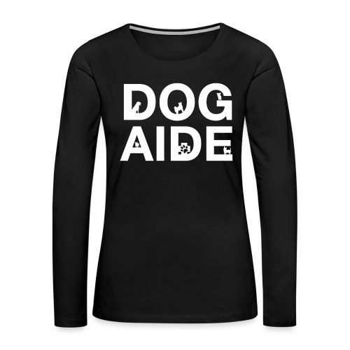 dog aide NEW white - Women's Premium Slim Fit Long Sleeve T-Shirt