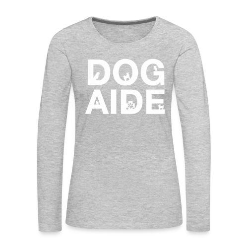dog aide NEW white - Women's Premium Long Sleeve T-Shirt