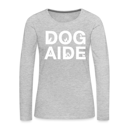dog aide NEW white - Women's Premium Slim Fit Long Sleeve T-Shirt