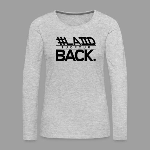 #LAIID BACK. - Women's Premium Slim Fit Long Sleeve T-Shirt