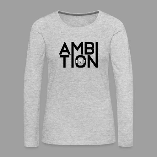 Ambitionitis - Women's Premium Slim Fit Long Sleeve T-Shirt