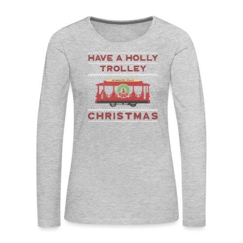holly trolley - Women's Premium Long Sleeve T-Shirt