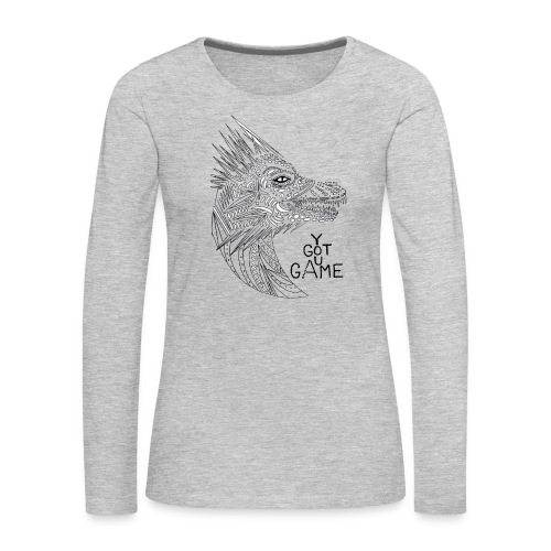 "Dragon ""you got game"" - Women's Premium Long Sleeve T-Shirt"