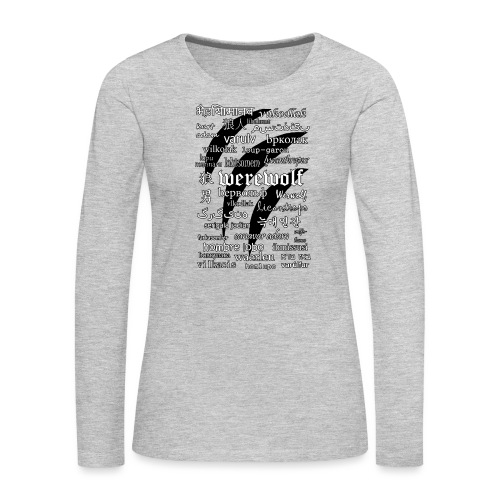 Werewolf in 33 Languages - Women's Premium Long Sleeve T-Shirt