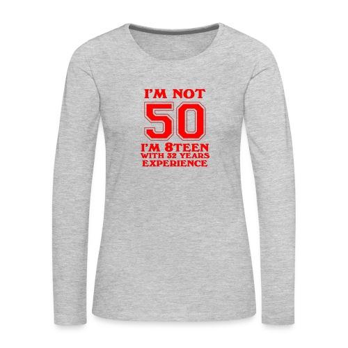 8teen red not 50 - Women's Premium Long Sleeve T-Shirt