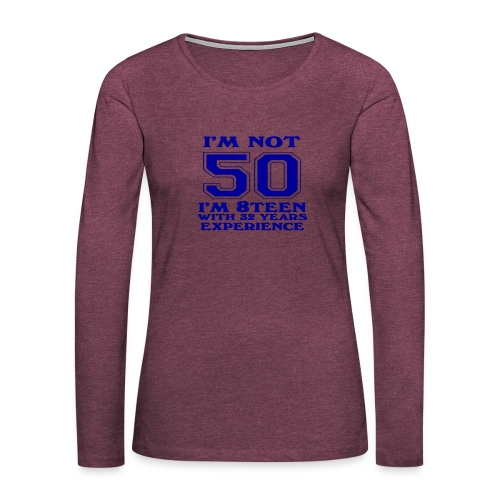 8teen blue not 50 - Women's Premium Long Sleeve T-Shirt