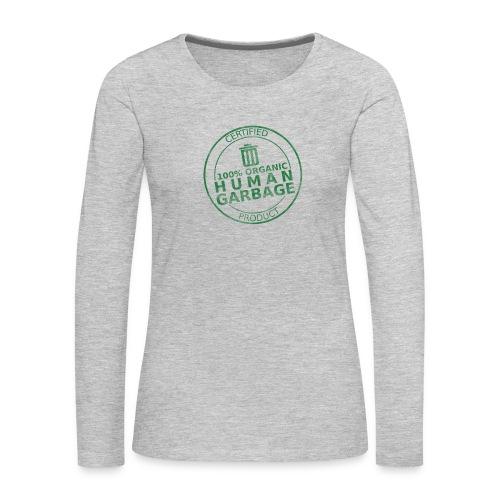100% Human Garbage - Women's Premium Slim Fit Long Sleeve T-Shirt