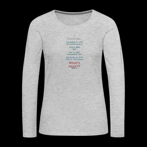 Survived... Whats Next? - Women's Premium Slim Fit Long Sleeve T-Shirt