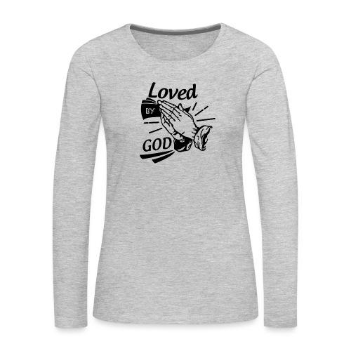 Loved By God (Black Letters) - Women's Premium Long Sleeve T-Shirt