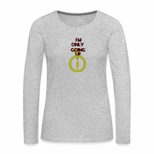 Im only going up - Women's Premium Slim Fit Long Sleeve T-Shirt