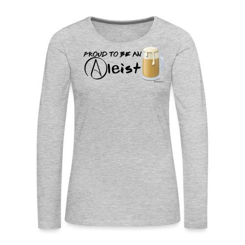 Proud To Be An Aleist Women's Premium Long Sleeve - Women's Premium Long Sleeve T-Shirt