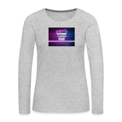 YESH Pweash - Women's Premium Long Sleeve T-Shirt