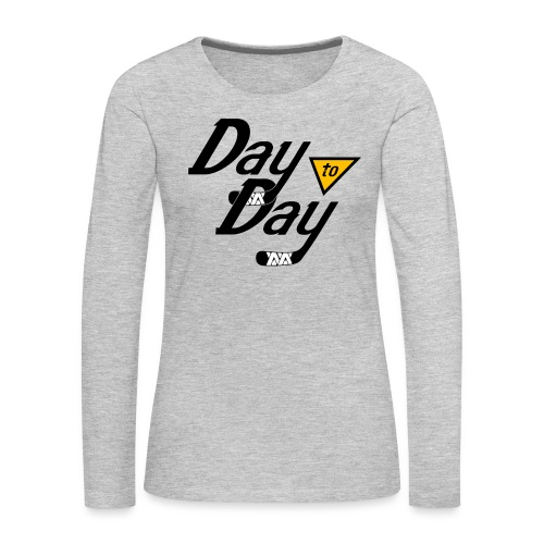 Day to Day - Women's Premium Slim Fit Long Sleeve T-Shirt