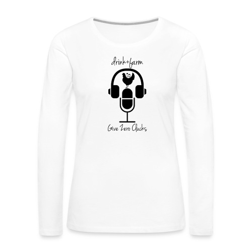 Give Zero Clucks - Women's Premium Slim Fit Long Sleeve T-Shirt