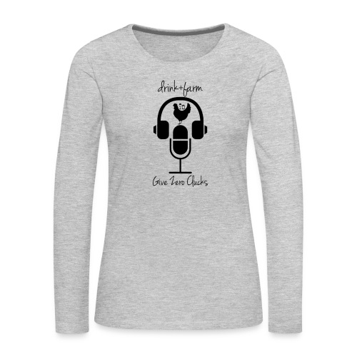 Give Zero Clucks - Women's Premium Slim Fit Long Sleeve T-Shirt