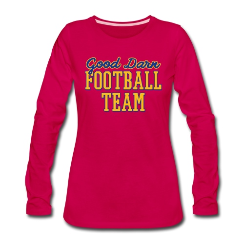 Good Darn Football Team - Women's Premium Long Sleeve T-Shirt