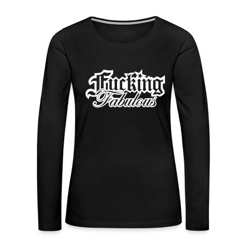 Fucking Fabulous Version 2 - Women's Premium Long Sleeve T-Shirt