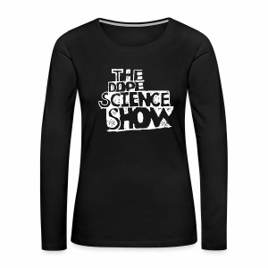 The Dope Science Show - Women's Premium Long Sleeve T-Shirt