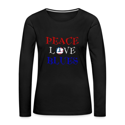 Peace, Love and Blues - Women's Premium Long Sleeve T-Shirt