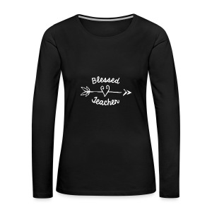 Blessed Teacher with Arrow and Heart - Women's Premium Long Sleeve T-Shirt