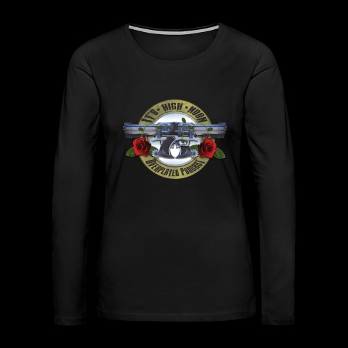 Overplayed - It's High Noon - Women's Premium Long Sleeve T-Shirt