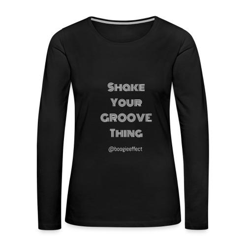 shake your groove thing white - Women's Premium Long Sleeve T-Shirt