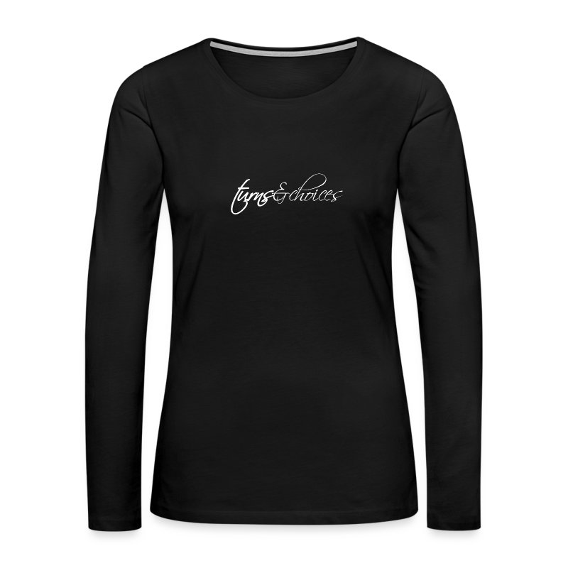 Turns & Choices - Women's Premium Long Sleeve T-Shirt
