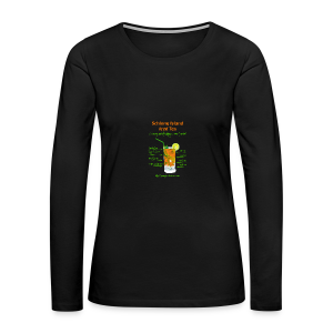 Schlong Island Iced Tea - Women's Premium Long Sleeve T-Shirt