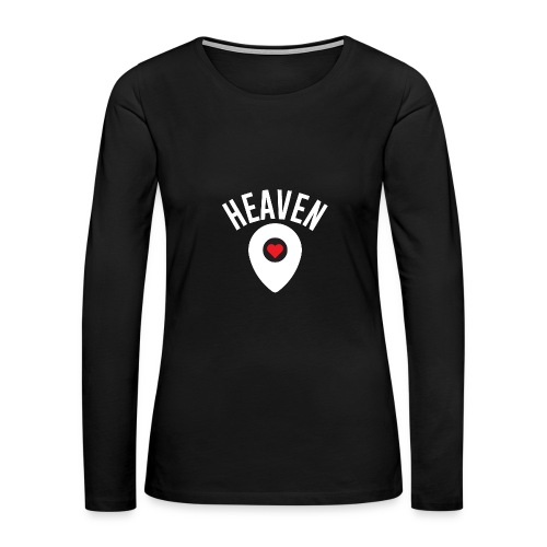 Heaven Is Right Here - Women's Premium Long Sleeve T-Shirt