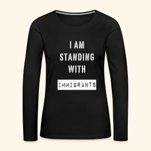 Ozo stands with Immigrants - Women's Premium Long Sleeve T-Shirt