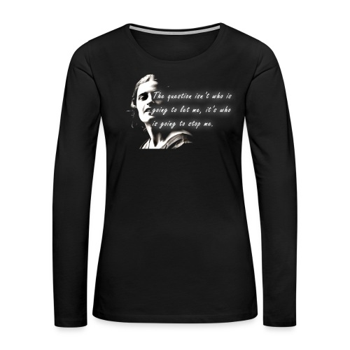 Stop me Ayn Rand on black background - Women's Premium Long Sleeve T-Shirt