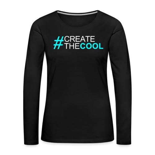 Create The Cool - Women's Premium Long Sleeve T-Shirt