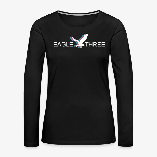 EAGLE THREE APPAREL - Women's Premium Long Sleeve T-Shirt