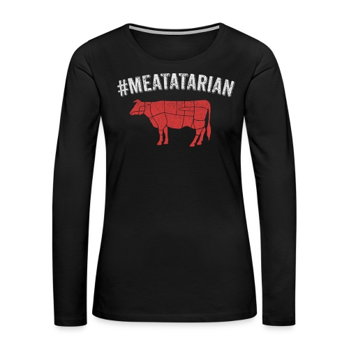 Meatatarian Print - Women's Premium Long Sleeve T-Shirt