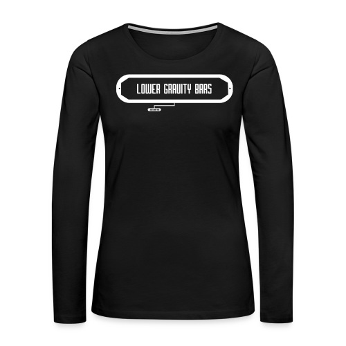 Lower Gravity Bars - Women's Premium Long Sleeve T-Shirt