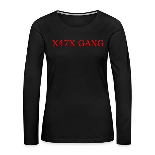 X47X GANNNGGGGG - Women's Premium Long Sleeve T-Shirt