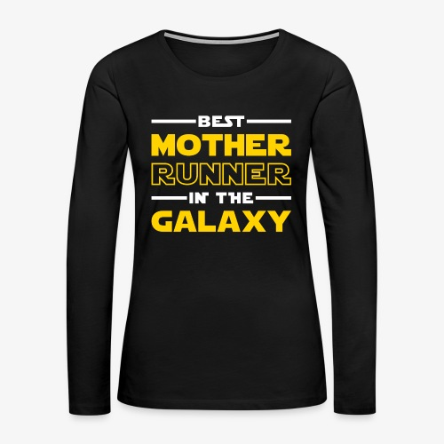 Best Mother Runner In The Galaxy - Women's Premium Long Sleeve T-Shirt