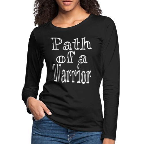 Path of a Warrior - Women's Premium Long Sleeve T-Shirt