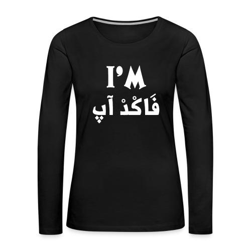 I'm fucked up t shirt - Women's Premium Long Sleeve T-Shirt