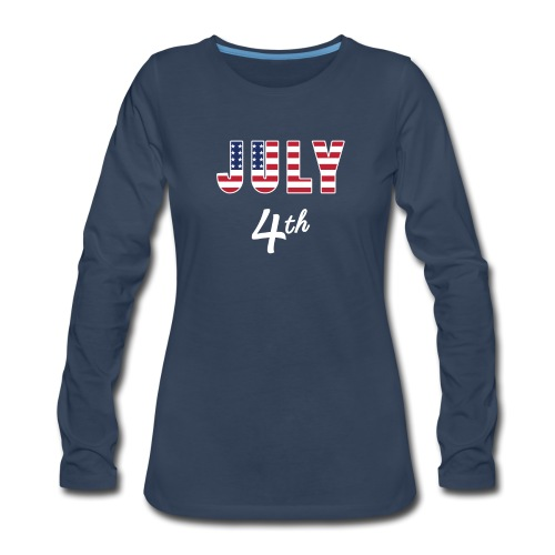 July 4th - Women's Premium Long Sleeve T-Shirt